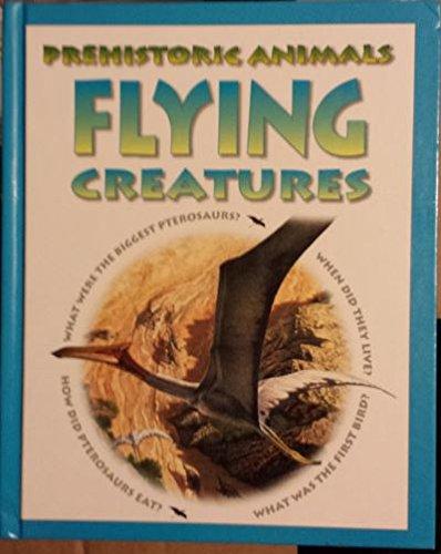 9781410900074: Flying Creatures (Prehistoric Animals)