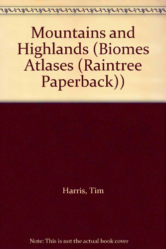 9781410900128: Mountains and Highlands (Biomes Atlases (Raintree Paperback))