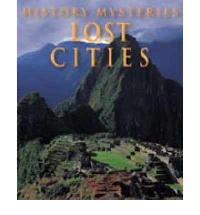 9781410900623: Lost Cities (Mysteries of the Past)