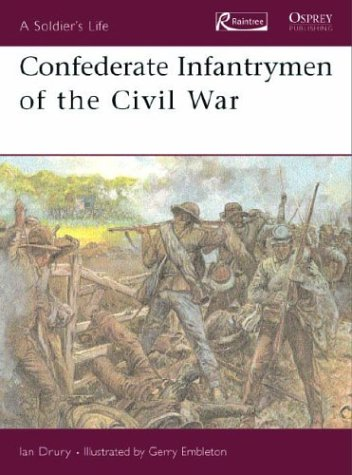 Confederate Infantrymen of the Civil War (Soldier's Life): Drury, Ian