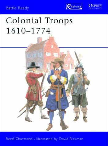 9781410901187: Colonial Troops, 1610-1774 (Battle Ready Series)