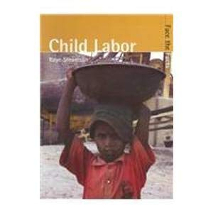 9781410903389: Child Labor (Face the Facts)