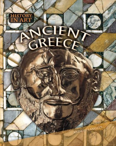 Ancient Greece (History in Art): Andrew Langley