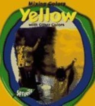 9781410907523: Yellow with Other Colors (Mixing Colors)