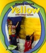 9781410907578: Yellow with Other Colors (Mixing Colors)