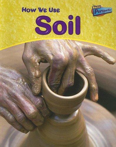 How We Use Soil (Using Materials): Ballard, Carol