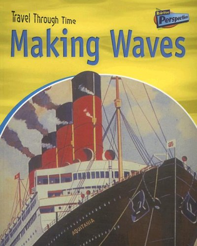 9781410909800: Making Waves: Water Travel Past and Present (Travel Through Time)
