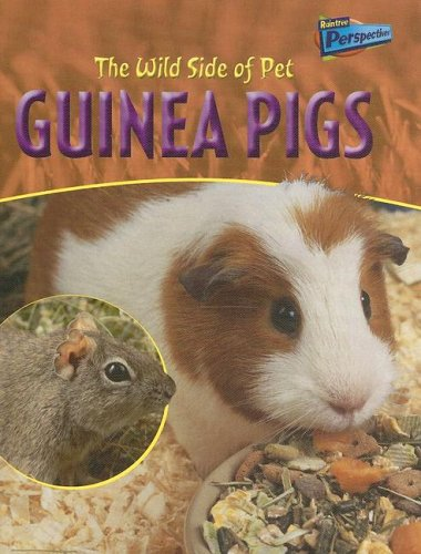 The Wild Side of Pet Guinea Pigs (Raintree Perspectives): Waters, Jo