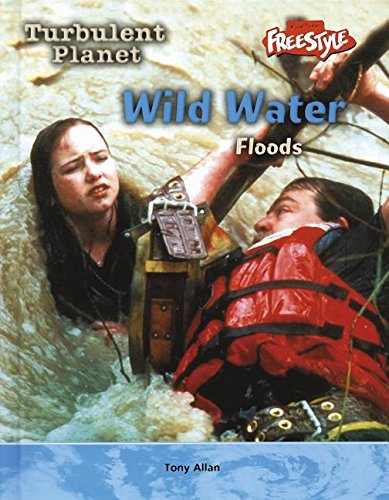 9781410911025: Wild Water: Floods (Turbulent Planet)