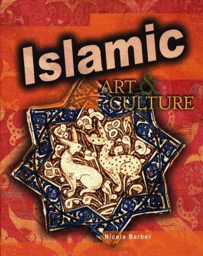 Islamic Art & Culture (World Art and Culture): Nicola Barber