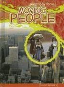 9781410911155: Moving People: Migration and Settlement (Geography Focus)