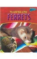 9781410911599: The Wild Side of Pet Ferrets (The Wild Side of Pets)