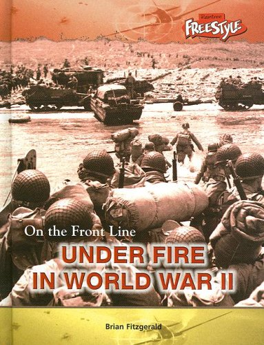 9781410914682: Under Fire in World War II (On the Front Line)