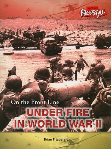 9781410914750: Under Fire in World War II (On the Front Line)