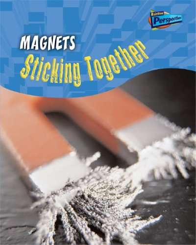 Magnets: Sticking Together! (Science in Your Life): Sadler, Wendy