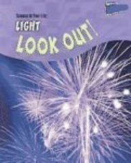 9781410915597: Light: Look Out! (Science In Your Life)