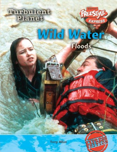 9781410917386: Wild Water: Floods (Turbulent Planet/Freestyle Express)