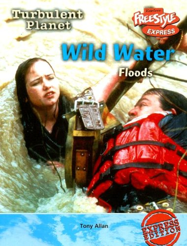 9781410917485: Wild Water: Floods (Turbulent Planet)