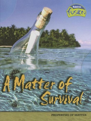 9781410919144: A Matter of Survival: Properties of Matter (Raintree Fusion: Physical Science)