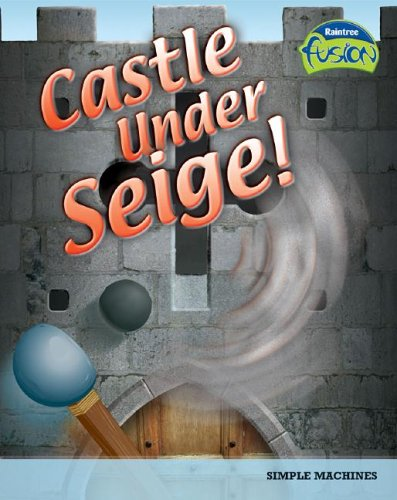 9781410919182: Castle Under Siege!: Simple Machines (Raintree Fusion: Physical Science)