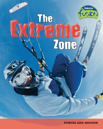 9781410919199: The Extreme Zone: Forces and Motion (Raintree Fusion: Physical Science)