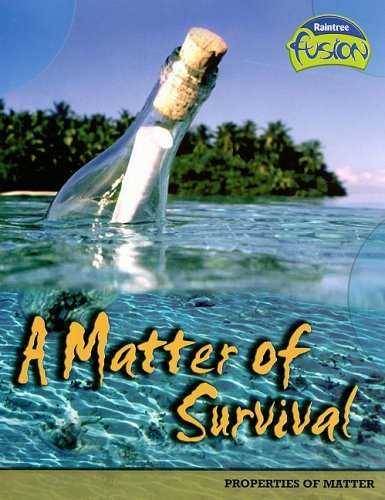 9781410919458: A Matter of Survival: Properties of Matter (Raintree Fusion: Physical Science)