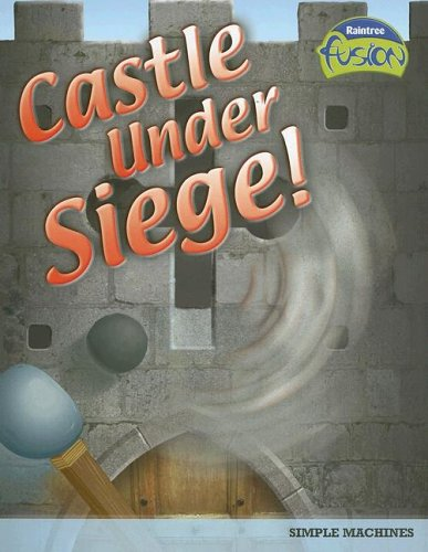 9781410919496: Castle Under Siege!: Simple Machines (Raintree Fusion: Physical Science)