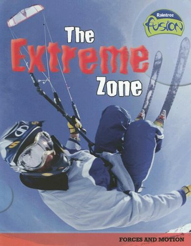 9781410919502: The Extreme Zone: Forces and Motion (Raintree Fusion: Physical Science)