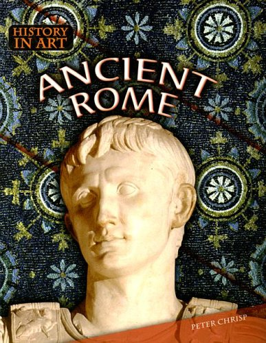 9781410920386: Ancient Rome (History in Art)