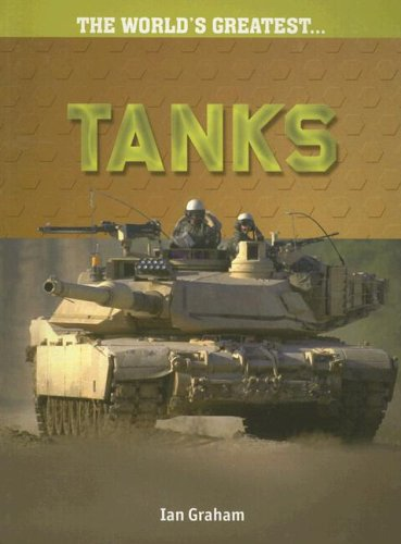 9781410920942: Tanks (The World's Greatest...)