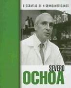 9781410921260: Severo Ochoa (Biografias hispanoamericanas / Hispanic-American Biographies (Spanish)) (Spanish Edition)