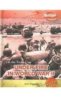 9781410921987: Under Fire in World War II (On the Front Line)