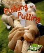 Pushing and Pulling (How Do Things Move?) (1410922588) by Sue Barraclough