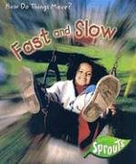 9781410922618: Fast and Slow (How Do Things Move?)