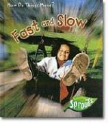 9781410922663: Fast and Slow (How Do Things Move?)