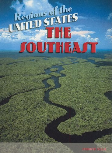 The Southeast (Regions of the USA): Jennifer Blizin Gillis