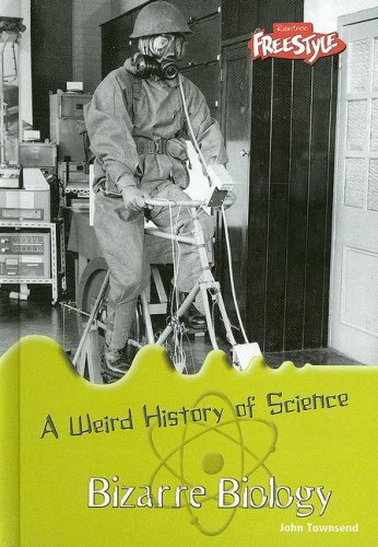 9781410923769: Bizarre Biology (A Weird History of Science)