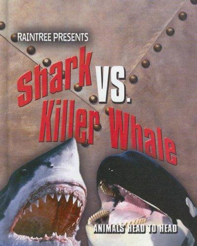 9781410923929: Shark vs. Killer Whale (Animals Head To Head)