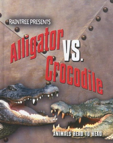 9781410923950: Alligator Vs. Crocodile (Animals Head to Head)