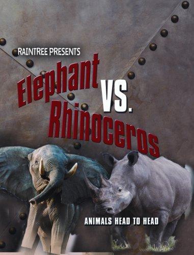 Elephant vs. Rhinoceros (Animals Head To Head): Isabel Thomas