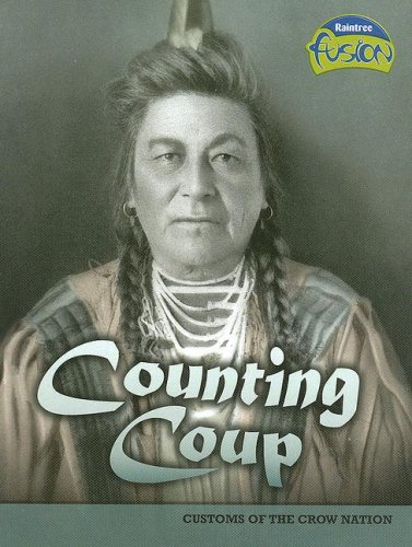 9781410924216: Counting Coup: Customs of the Crow Nation (American History Through Primary Sources)
