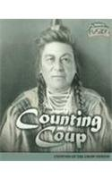 9781410924322: Counting Coup: Customs of the Crow Nation (American History Through Primary Sources)