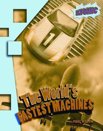 9781410924995: The World's Fastest Machines (Raintree Atomic)