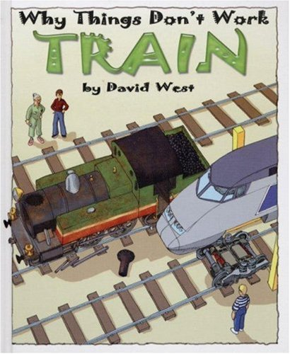 Train (Why Things Don't Work) (1410925579) by David West