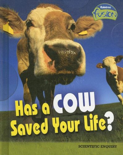 9781410925800: Has a Cow Saved Your Life?: The Scientific Method (Raintree Fusion: Life Science)