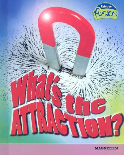 9781410925862: What's the Attraction?: Magnetism (Raintree Fusion: Physical Science)