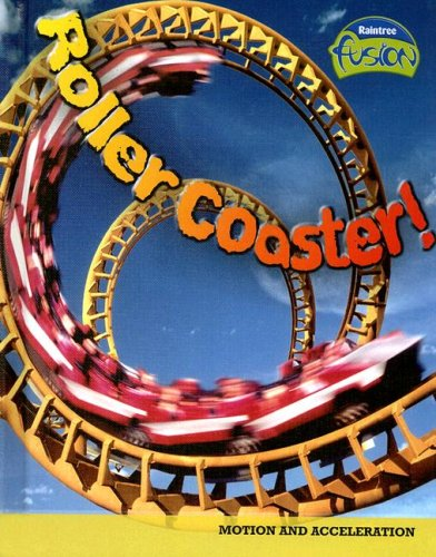 9781410925879: Roller Coaster!: Motion and Acceleration (Raintree Fusion: Physical Science)