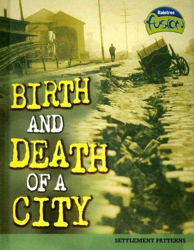 Birth and Death of a City: Settlement: Raum, Elizabeth