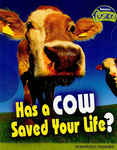 9781410926098: Has a Cow Saved Your Life?: The Scientific Method (Raintree Fusion: Life Science)