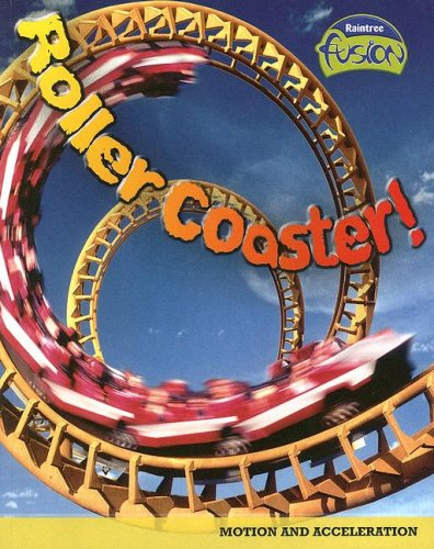 9781410926166: Roller Coaster!: Motion and Acceleration (Raintree Fusion: Physical Science)